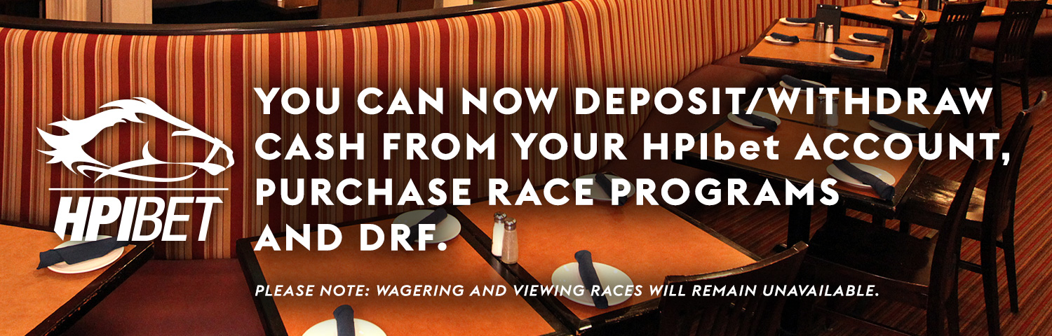 You can now deposit / withdraw cash from your HPIbet account. Purchase race programs and DRF.