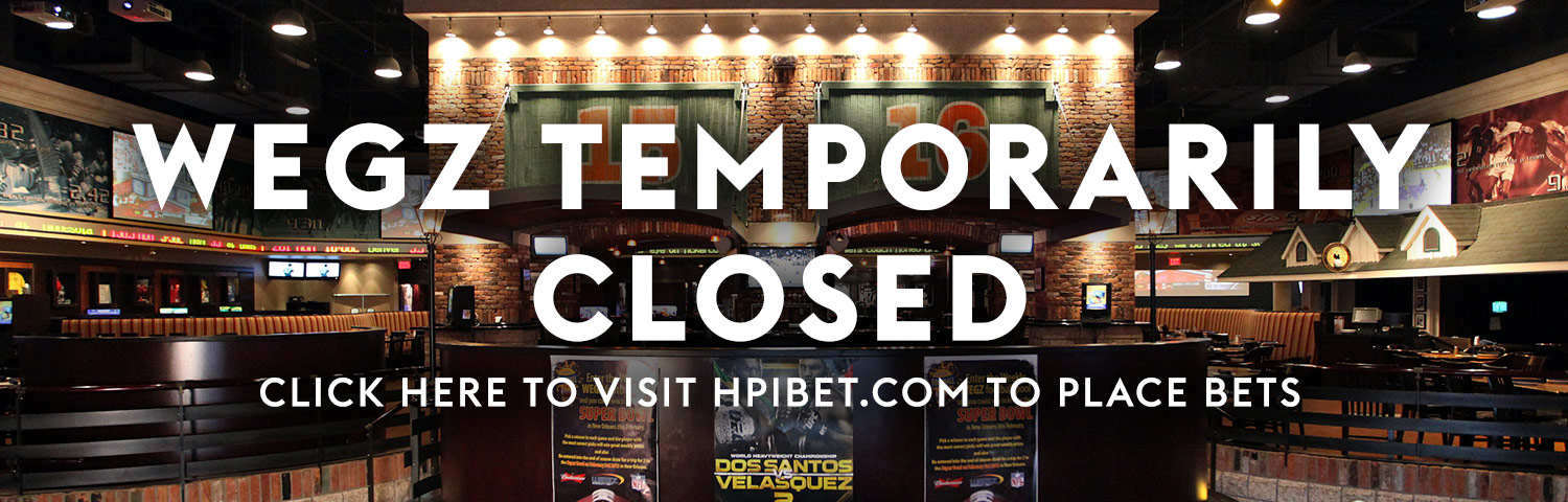 WEGZ Temporarily Closed. Click here to visit HPIbet.com for betting online.